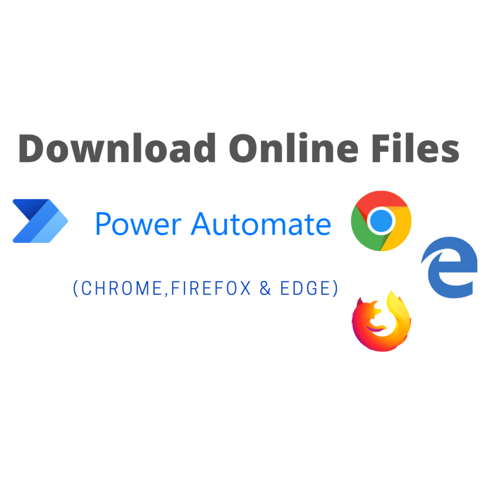 Power Automate Desktop: Download files from the web using Chrome, Firefox or Edge