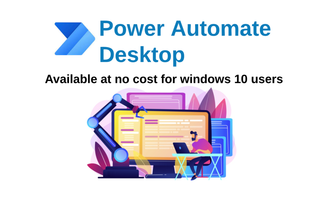 Power Automate Desktop: now available at no additional cost.